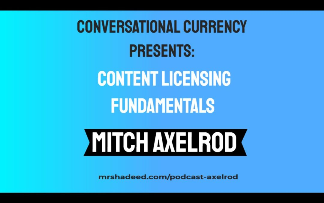 Content Licensing Fundamentals featuring Mitch Axelrod